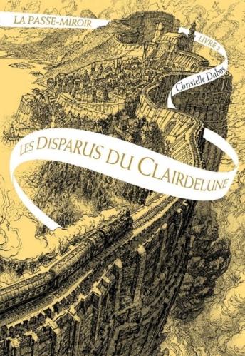 La passe-miroir, tome 2 : les disparus du Clairdelune / Christelle Dabos. - Gallimard, 2015