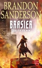 Coeur d'acier, tome 2 : Brasier / Brandon Sanderson. - Le livre de poche, 2016